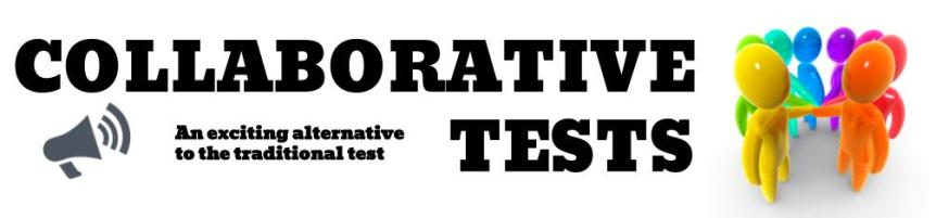COLLABORATIVE TESTING – A different type of learning experience!