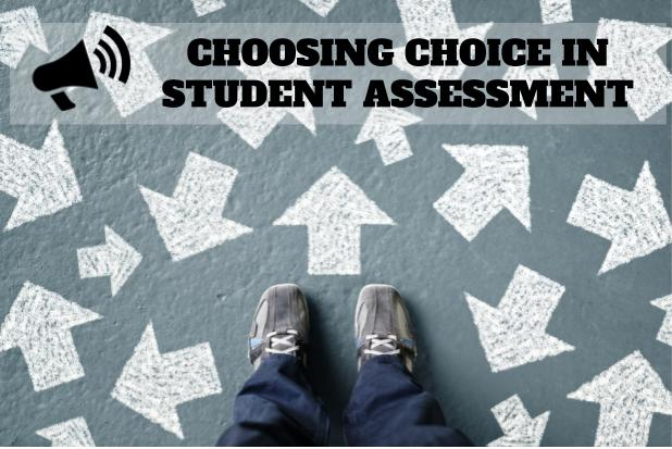 The Power of Choice inAssessment