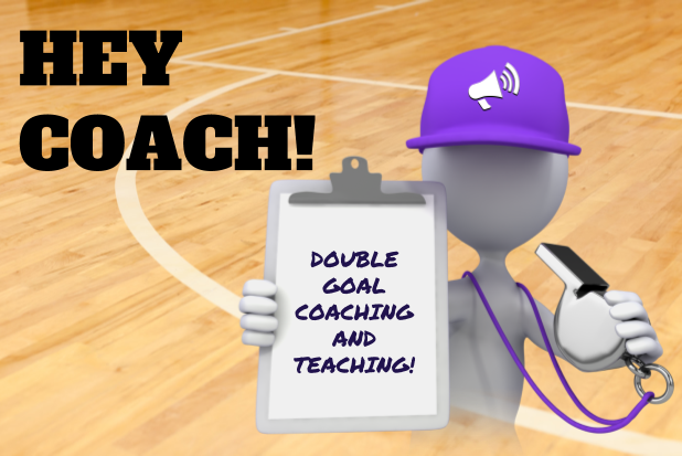 HEY HISTORY COACH! Double Goal Coaching and Teaching In and Out of theClassroom